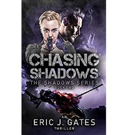 Chasing Shadows by Eric J. Gates