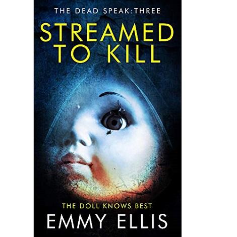 Streamed to Kill by Emmy Ellis