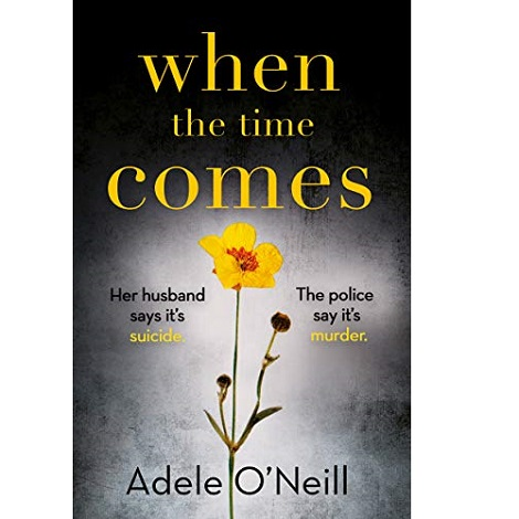 When the Time Comes by Adele O'Neill