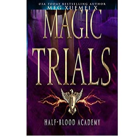 Half-Blood Academy 1 by Meg Xuemei X