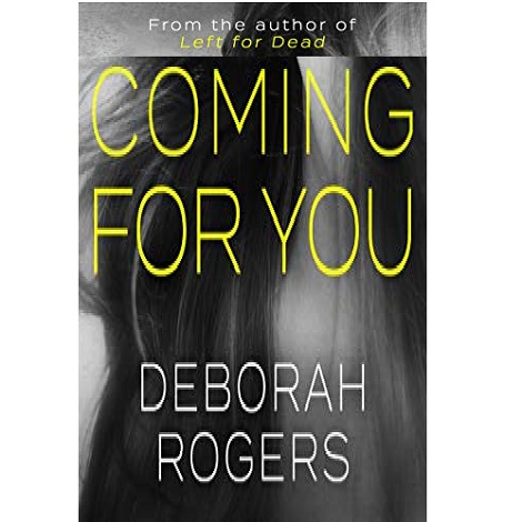 Coming for You by Deborah Rogers