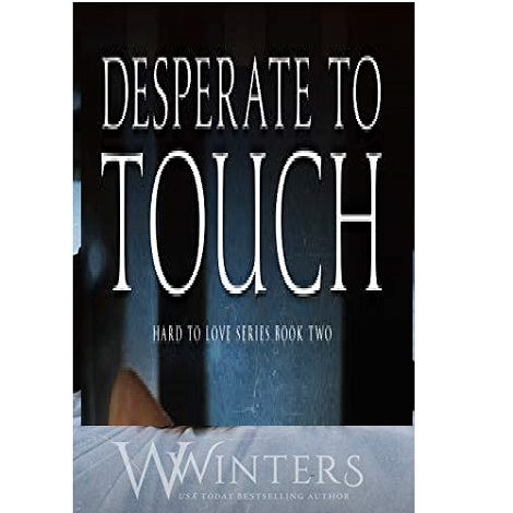 Desperate to Touch by W. Winters