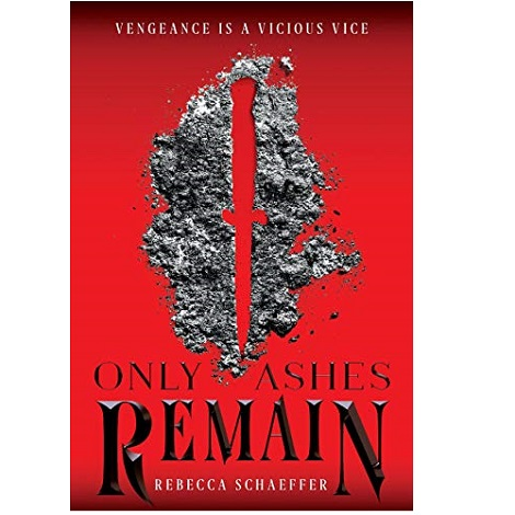 Only Ashes Remain by Rebecca Schaeffer