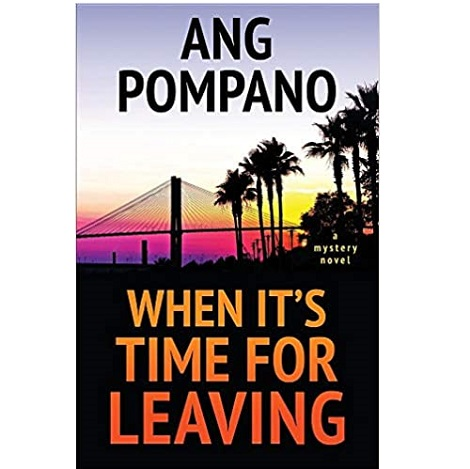 When It's Time for Leaving by Ang Pompano