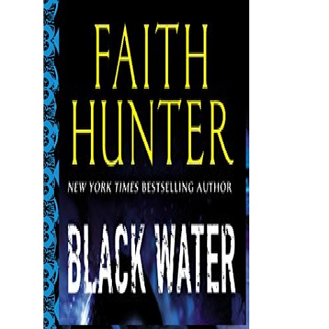 Black Water by Faith Hunter