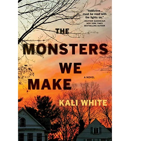 The Monsters We Make by Kali White