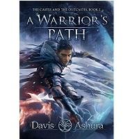 A warrior's path by David Ashura