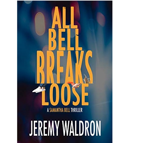 All Bell Breaks Loose by Jeremy Waldron