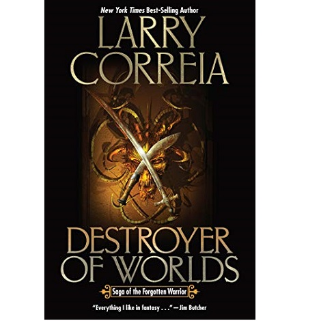 Destroyer of Worlds by Larry Correia