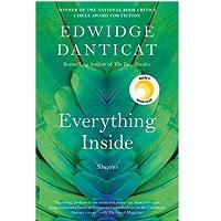 Everything Inside by Edwidge Danticat