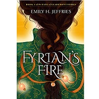 Fyrian's Fire (The Fate of Glademont Book 1) by Emily H. Jeffries