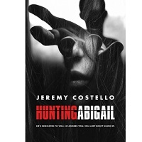 Hunting Abigail by Jeremy Costello