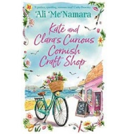 Kate and Clara's Curious Cornish Craft Shop by Ali McNamara