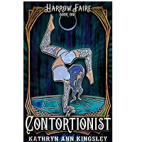 The Contortionist by Kathryn Ann Kingsley