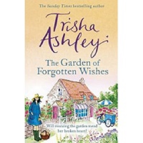 The Garden of Forgotten Wishes by Trisha Ashley