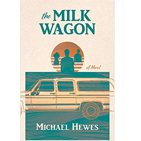 The Milk Wagon by Michael Hewes