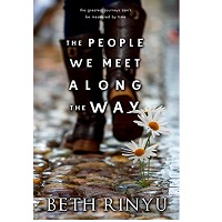 The People We Meet Along The Way by Beth Rinyu