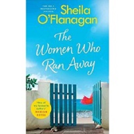 The Women Who Ran Away by Sheila O'Flanagan