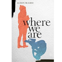 Where We Are by Alison McGhee