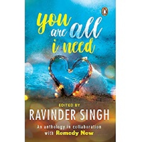 You Are All I Need by Ravinder Singh