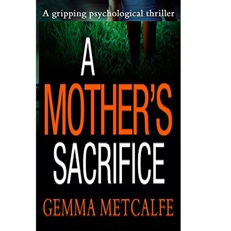 A Mother's Sacrifice by Gemma Metcalfe