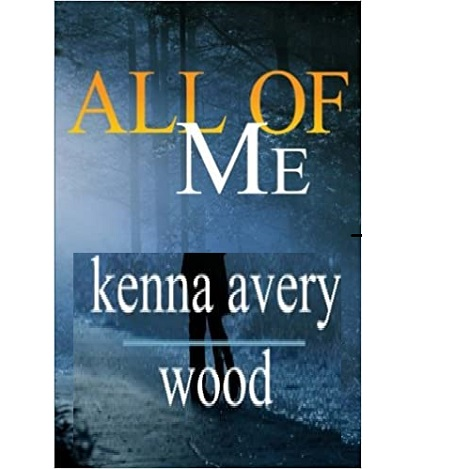 All of Me by Kenna Avery Wood