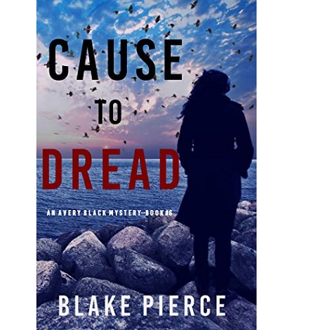 Cause to Dread by Blake Pierce