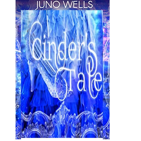 Cinder's Tale by Juno Wells