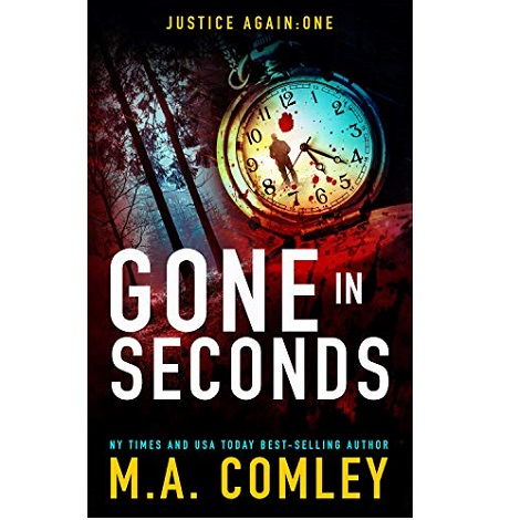 Gone in Seconds by MA Comley