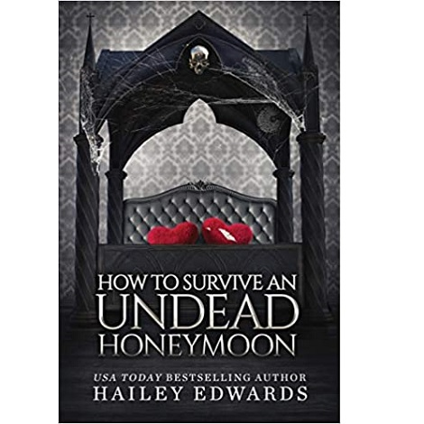 How to Survive an Undead Honeymoon by Hailey Edwards