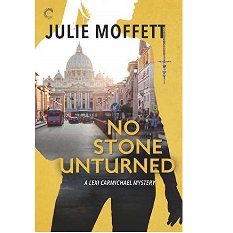 No Stone Unturned by Julie Moffett
