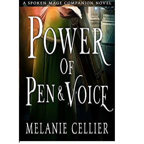 Power of Pen and Voice by Melanie Cellier
