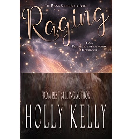 Raging by Holly Kelly