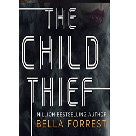 The Child Thief by Bella Forrest