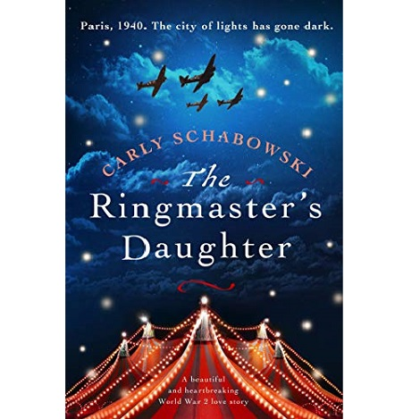 The Ringmaster's Daughter by Carly Schabowski