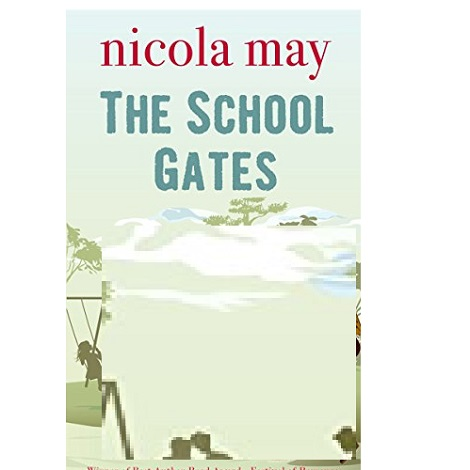 The School Gates by Nicola May