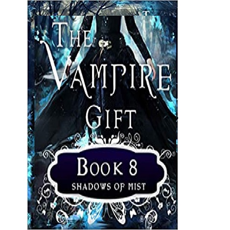 The Vampire Gift 8 by E.M. Knight