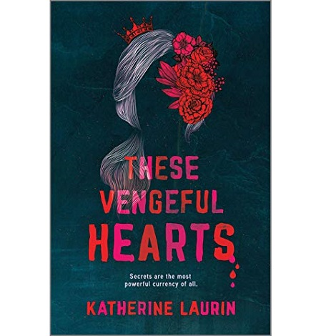 These Vengeful Hearts by Katherine Laurin