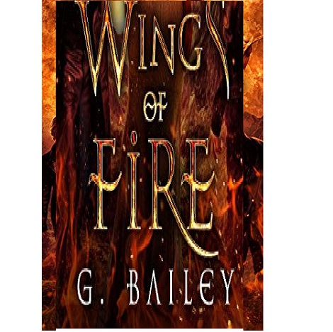 Wings of Fire by G. Bailey