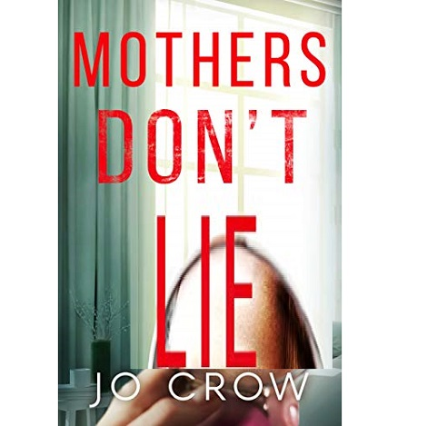 Mothers Don't Lie by Jo Crow