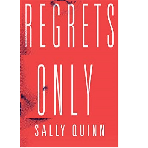 Regrets Only by Sally Quinn