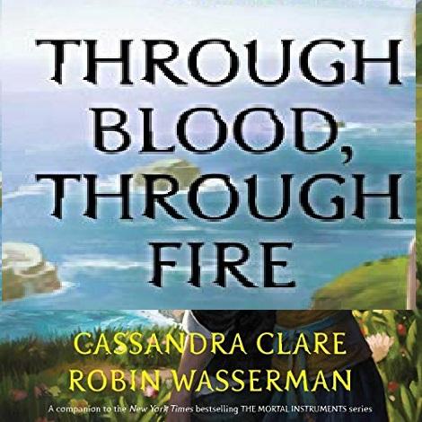Through Blood Through Fire by Cassandra Clare
