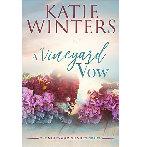 A Vineyard Vow by Katie Winters