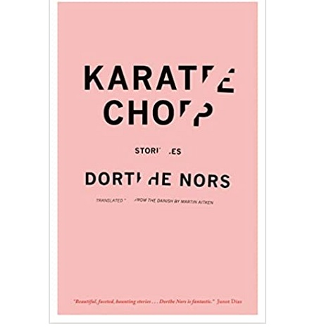Karate Chop by Dorthe Nors
