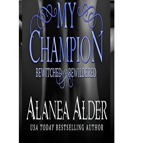 My Champion by Alanea Alder