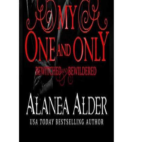 My one and only by Alanea Alder