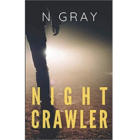 Nightcrawler by N Gray