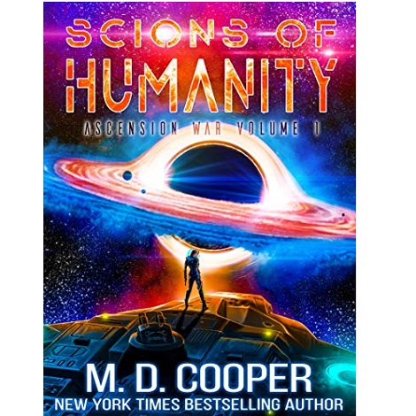 Scions of Humanity by M.D. Cooper