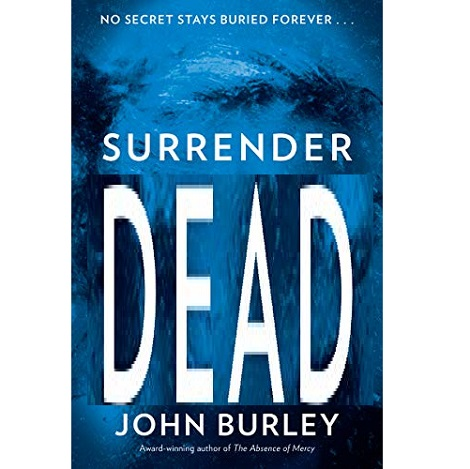 Surrender the Dead by John Burley