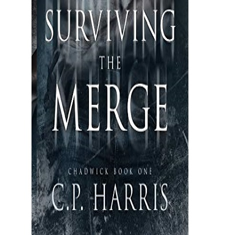 Surviving the Merge by C.P. Harris
